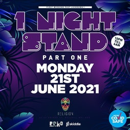 1 night stand ( Part 1 ). Tickets | Religion  Walsall   | Mon 21st June 2021 Lineup
