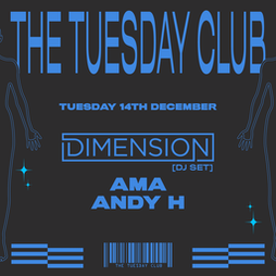 The Tuesday Club: Dimension, Ama and Andy H Tickets   Foundry Sheffield    Tue 14th December 2021 Lineup