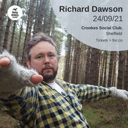 Richard Dawson   Crookes Social Club Sheffield    Fri 24th September 2021 Lineup