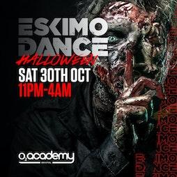 Venue: Eskimo Dance Halloween    O2 Academy Bristol Bristol    Sat 30th October 2021