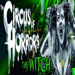 Circus Of Horrors – The Witch Tickets   Rainton Arena Houghton-le-Spring    Sun 16th January 2022 Lineup