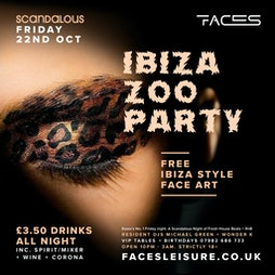 Ibiza Zoo Party Tickets | Faces Gants Hill  | Fri 22nd October 2021 Lineup