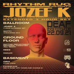 House - Techno - Jungle - Disco:Rhythm Rug Presents Jozef K Tickets | The Deaf Institute Manchester  | Wed 22nd September 2021 Lineup