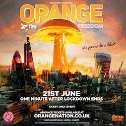 Orange Freedom Tickets | Fire London  | Mon 21st June 2021 Lineup
