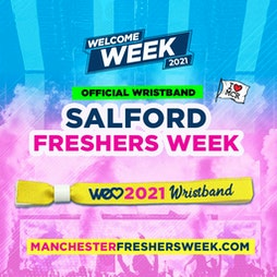 OFFICIAL Salford Manchester Freshers Wristband 2021 - WE LOVE Tickets   Multiple City Centre Venue's Manchester    Sat 11th September 2021 Lineup