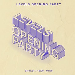 Levels Opening Party Tickets | LAB11 Birmingham  | Sun 15th August 2021 Lineup