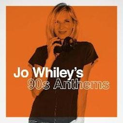 Jo Whileys 90s Anthems   The Mill Digbeth Birmingham    Fri 16th April 2021 Lineup