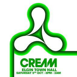 Cream at Elgin Town Hall Tickets   Elgin Town Hall Elgin    Sat 9th October 2021 Lineup