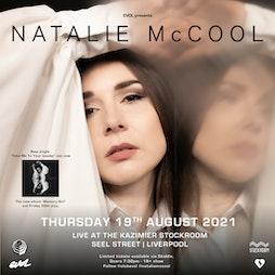 Natalie McCool Tickets   Kazimier Stockroom Liverpool    Thu 19th August 2021 Lineup