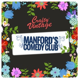 Manfords Comedy Club : Crafty Vintage : Spring Bank Tickets | Hoghton Tower Preston  | Mon 31st May 2021 Lineup