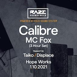 Raze Sound Check #1 - CALIBRE Tickets   Hope Works Sheffield    Fri 1st October 2021 Lineup