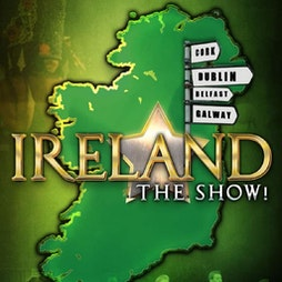 Ireland The Show    The Place Oakengates Telford    Thu 12th August 2021 Lineup