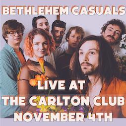 Bethlehem Casuals at The Carlton Club Tickets | The Carlton Club Manchester Manchester  | Thu 4th November 2021 Lineup