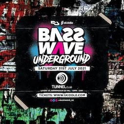 Basswave Underground Tickets | The Tunnel Club Birmingham  | Sat 31st July 2021 Lineup
