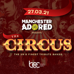 Manchester Adored Presents The Circus  Tickets | Bowlers Exhibition Centre Manchester  | Sat 27th March 2021 Lineup
