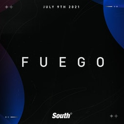 Fuego Tickets | South Manchester  | Fri 24th September 2021 Lineup