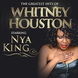 Nya King Brilliant Whitney Houston Tribute   Liverpool Naval Club Liverpool    Fri 10th December 2021 Lineup