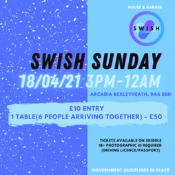 SWISH SUNDAY Tickets | Arcadia Bexleyheath  | Sun 18th April 2021 Lineup
