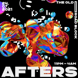 The Old Road Block Afters Tickets   The Old Red Bus Station Leeds    Sat 24th July 2021 Lineup