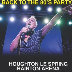 Martin Kemp Back To The 80s Party  Tickets | Rainton Arena Houghton-le-Spring  | Fri 20th August 2021 Lineup