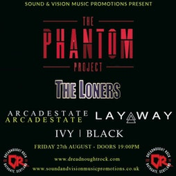 THE PHANTOM PROJECT with THE LONERS, IVY BLACK and ARCADE STATE Tickets   DreadnoughtRock Bathgate    Fri 27th August 2021 Lineup