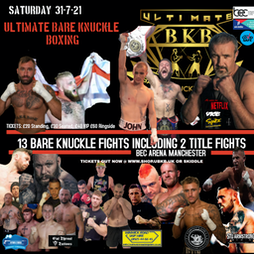 Ultmate Bare Knuckle Boxing Tickets | Bowlers Exhibition Centre Manchester  | Sat 31st July 2021 Lineup