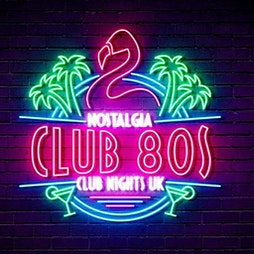 Club 80s  Tickets | The Bungalow Bar Paisley  | Fri 27th August 2021 Lineup