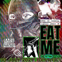 EAT ME: The Fetish Edition Tickets | District  Liverpool  | Fri 30th July 2021 Lineup
