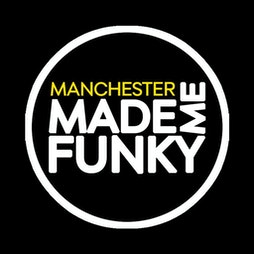 Manchester Made Me Funky Carnival Tickets   Skiddle