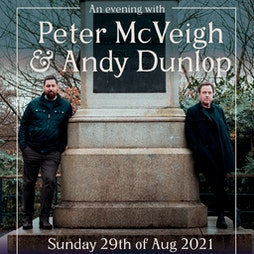 An evening with Peter McVeigh & Andy Dunlop Tickets   Forestside Shopping Centre Upper Galwally Belfast BT8 Belfast    Sun 29th August 2021 Lineup