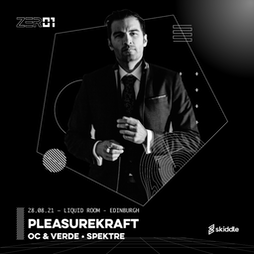 Zer01 Presents: Pleasurekraft, OC & Verde, Spektre  Tickets | The Liquid Room Edinburgh  | Sat 28th August 2021 Lineup