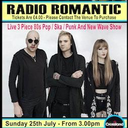 RADIO ROMANTIC Tickets | Rising Sun  Castleford  | Sun 25th July 2021 Lineup