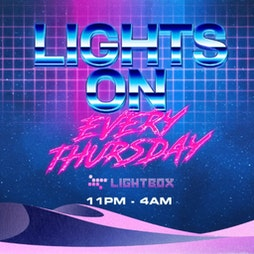 Lights On - Every Thursday Tickets   Lightbox London    Thu 24th June 2021 Lineup