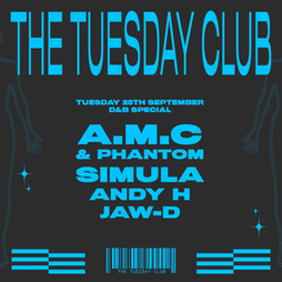 The Tuesday Club: A.M.C & Phantom, Simula, Andy H and Jaw-D Tickets   Foundry Sheffield    Tue 28th September 2021 Lineup