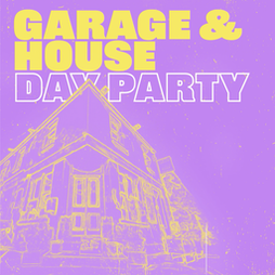 Garage & House Day Party Tickets | The Old Abbey Taphouse Manchester  | Sat 17th April 2021 Lineup