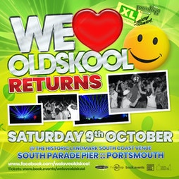 WE LOVE OLDSKOOL Tickets | South Parade Pier Southsea  | Sat 9th October 2021 Lineup
