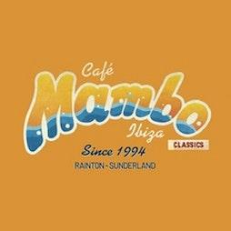 Cafe Mambo Ibiza  Tickets | Rainton Arena Houghton-le-Spring  | Sat 18th September 2021 Lineup