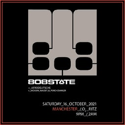 808 State - Live Tickets   O2 Ritz Manchester    Sat 16th October 2021 Lineup