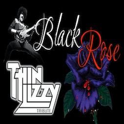 Black Rose - Thin Lizzy Tribute Tickets   DreadnoughtRock Bathgate    Sat 31st July 2021 Lineup