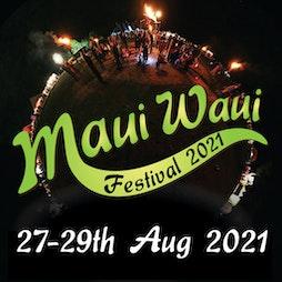 Maui Waui Festival | Hill Farm Dereham  | Thu 26th August 2021 Lineup