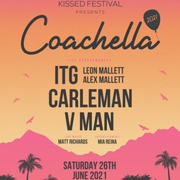 Kissed Festival Presents Coachella Tickets   Epic Studios Norwich    Sun 29th August 2021 Lineup