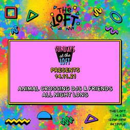 SUNDAYS AT THE LOFT : AC & FRIENDS ALL DAY LONG Tickets   The Loft Manchester    Sun 14th November 2021 Lineup