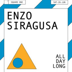 Enzo Siragusa All Day Long Tickets   Square One  Manchester    Sat 7th August 2021 Lineup