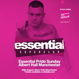 Essential  Tickets   Albert Hall Manchester    Sun 29th August 2021 Lineup