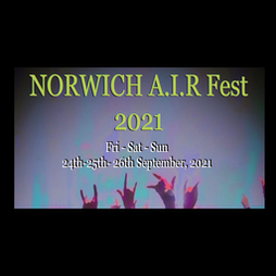 The NORWICH A.I.R Fest 2021 Opening Night Tickets   Gringos Mexican Tequila Bar Norwich    Fri 24th September 2021 Lineup