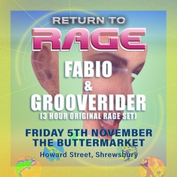 Fabio & Grooverider 'Return to Rage' Shrewsbury Tickets | The Buttermarket Shrewsbury  | Fri 5th November 2021 Lineup