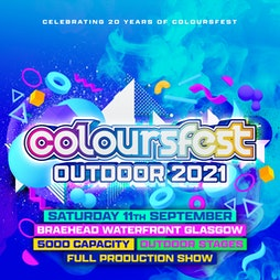 Reviews: Coloursfest Outdoor 2021   BRAEHEAD WATERFRONT Glasgow    Sat 11th September 2021