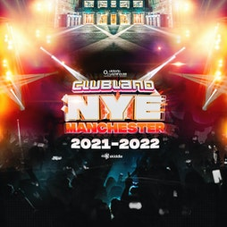 Clubland Live NYE Tickets   O2 Victoria Warehouse Manchester    Fri 31st December 2021 NYE Lineup