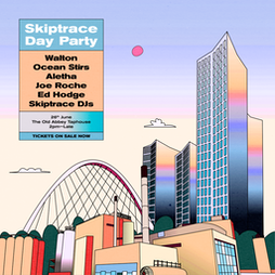 Skiptrace Day Party Tickets | The Old Abbey Taphouse Manchester  | Sat 26th June 2021 Lineup