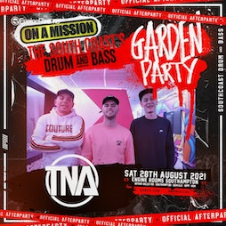 ON A MISSION Presents TNA ( Garden Party After party  Tickets | The Engine Rooms West Quay Road SO15 1GZ Southampton  | Sat 28th August 2021 Lineup